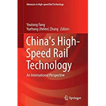 China's High-Speed Rail Technology: An International Perspective (Advances in High-speed Rail Technology)