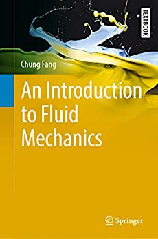 An Introduction To Fluid Mechanics (springer Textbooks In Earth Sciences, Geography And Environment) por Chung Fang Gratis