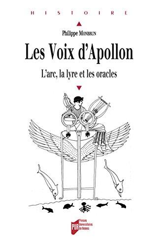Les voix d'Apollon: L'arc, la lyre et les oracles (Histoire)