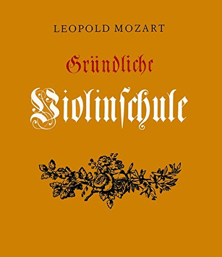 Gründliche Violinschule - Faksimile-Nachdruck der 3. Aufl. Augsburg 1789 (BV 191)
