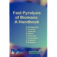 Fast Pyrolysis of Biomass: A Handbook