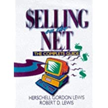 Selling on the Net: The Complete Guide by Herschell Gordon Lewis (1997-03-02)