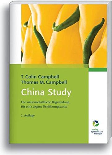 China Study: Die wissenschaftliche Begründung für eine vegane Ernährungsweise - Bio (Study China Buch)