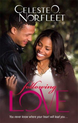 Following Love (Arabesque) by Celeste O. Norfleet (2007-12-01)