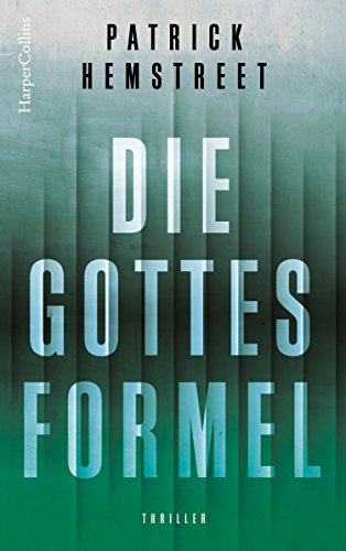 Die Gottesformel: Science Fiction Thriller (Die Gotteswelle 2)