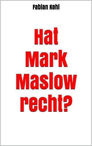 Hat Mark Maslow recht?