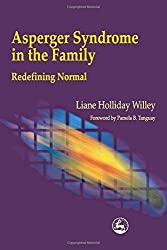 Asperger Syndrome in the Family Redefining Normal: Redefining Normal by Liane Holliday Willey (2001-04-15)