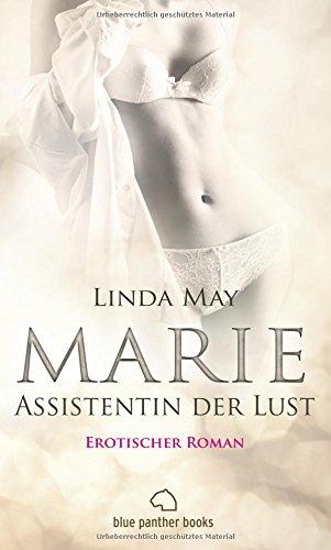 Marie - Assistentin der Lust | Roman | Eine Turbulente Reise aus Leidenschaft und Sex ...