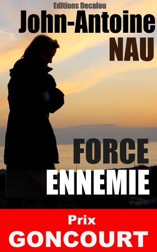 Force Ennemie (Prix Goncourt) par John-Antoine Nau