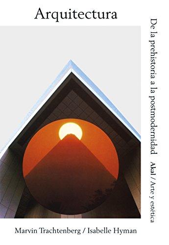 Arquitectura: De la prehistoria a la postmodernidad (Arte y estética)