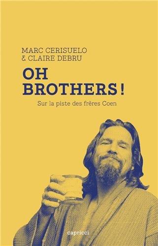 Oh Brothers ! Sur la piste des frères Coen par Claire Debru