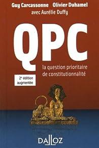 QPC : La Question Prioritaire de Constitutionnalité - 2015 par Guy Carcassonne