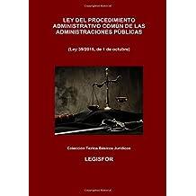 Ley del Procedimiento Administrativo Común de las Administraciones Públicas: Ley 39/2015. 3.ª edición (2017). Colección Textos Básicos Jurídicos