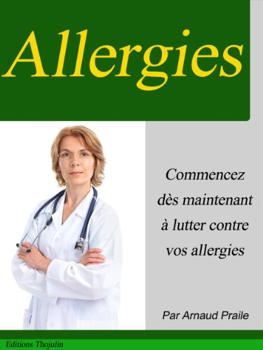 Allergies - Ce que vous devez savoir - Nouvelle édition