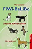 FiWi-BeLiBo. Strolche auf vier Pfoten