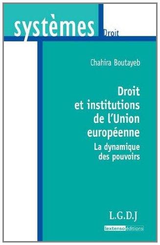 Droit et institutions de l'Union européenne - La dynamique des pouvoirs