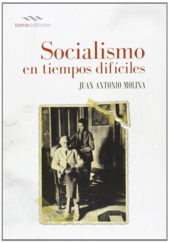 Socialismo En Tiempos Difíciles (Ensayo Izana)