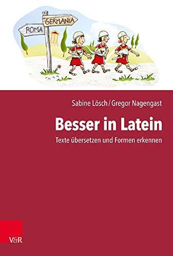 Besser in Latein: Texte übersetzen und Formen erkennen