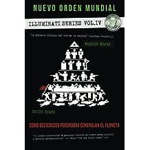 El nuevo orden mundial - Series Illuminati IV: La mano oculta de la religion, masoneria y politica: Volume 4