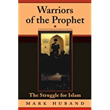 Warriors Of The Prophet: The Struggle For Islam
