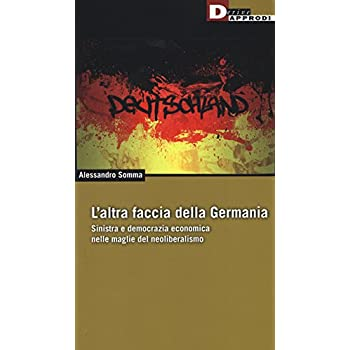 L'altra Faccia Della Germania. Sinistra E Democrazia Economica Nelle Maglie Del Neoliberismo