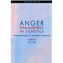 Anger Management in Schools: Alternatives to Student Violence by Jerry Wilde (2002-07-03)