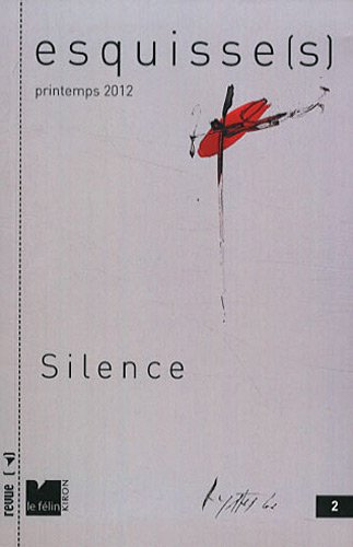 Esquisse(s), N°2, Printemps 2012 : Silence