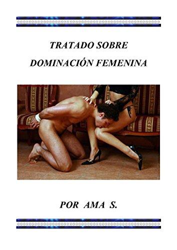Tratado sobre Dominación Femenina de  Ama S.