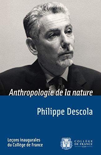 Anthropologie de la nature: Leçon inaugurale prononcée le jeudi 29mars2001 par Philippe Descola