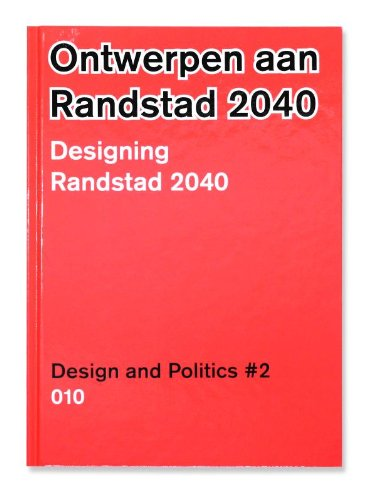 vrompapers-designing-for-the-randstad-in-2040-no-2-ontwerpen-aan-de-randstad-2040-designing-randstad