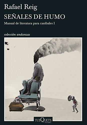 Señales de humo: Manual de literatura para caníbales I eBook: Reig ...