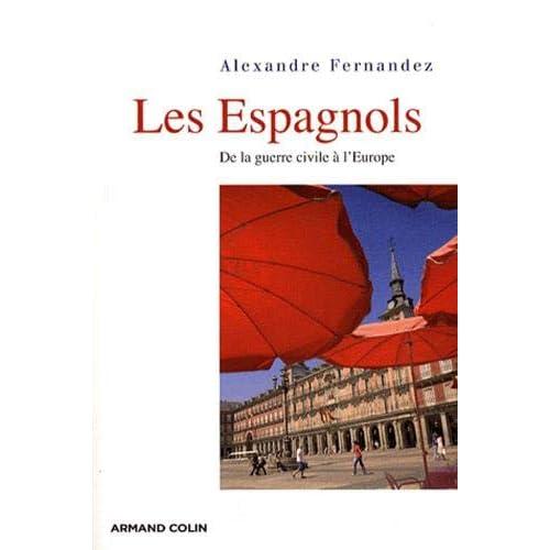 Les Espagnols - De la guerre civile à l'Europe
