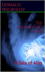 The Unexpected Heir: A Tale of Alus