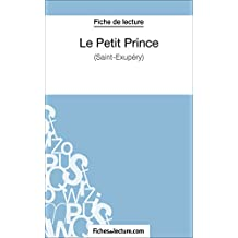 Le Petit Prince de Saint-Éxupéry (Fiche de lecture): Analyse complète de l'oeuvre (French Edition)