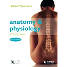 Anatomy & Physiology: Therapy Basics                                  Fourth Edition