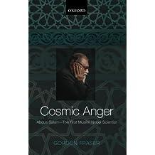 Cosmic Anger: Abdus Salam - The First Muslim Nobel Scientist by Gordon Fraser (2012-03-21)