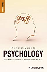 The Rough Guide to Psychology: An Introduction to Human Behaviour and the Mind (Rough Guides) by Christian Jarrett (2011-03-21)