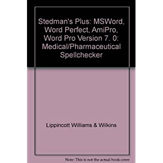 Stedman's Plus: MSWord, Word Perfect, AmiPro, Word Pro Version 7. 0: Medical/Pharmaceutical Spellchecker