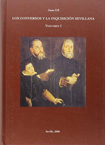 Los Conversos y la Inquisición sevillana: Los conversos y la inquisicion sevillana (obra completa): 8 (Historia y Geografía) por Juan Gil