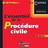 L'essentiel de la procédure civile 2013-2014