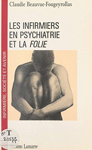 Les infirmiers en psychiatrie et la folie