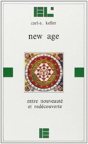 New Age : Entre nouveauté et redécouverte par Carl-A Keller