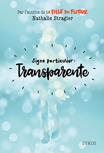 Signe particulier : Transparente (GRAND FT SYROS)