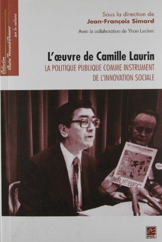 L'Oeuvre de Camille Laurin : la Politique Publique Comme Instrume