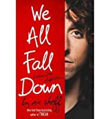 We All Fall Down: Living with Addiction [ WE ALL FALL DOWN: LIVING WITH ADDICTION ] by Sheff, Nic (Author) Apr-05-2011 [ Hardcover ]