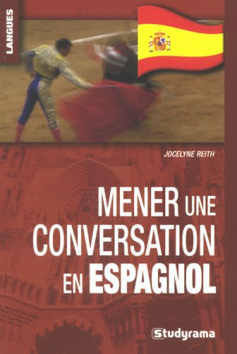 Mener une conversation en espagnol par Jocelyne Reith
