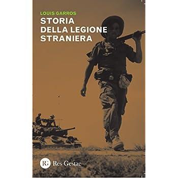 Storia Della Legione Straniera