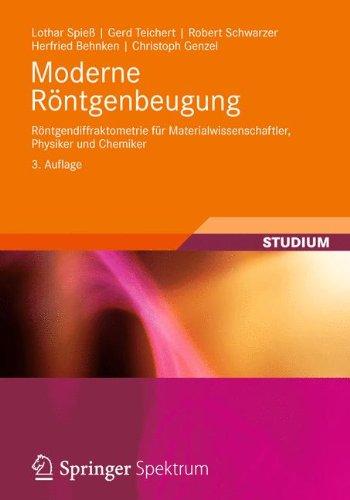 Moderne Röntgenbeugung: Röntgendiffraktometrie für Materialwissenschaftler, Physiker und Chemiker