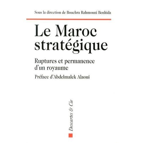 Le Maroc stratégique : Ruptures et permanences d'un royaume