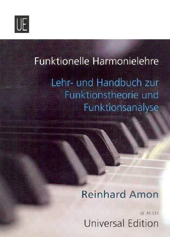 Amon, Reinhard: Funktionelle Harmonielehre : Lehr- und Handbuch zur Funktionstheorie und Funktionsanalyse
